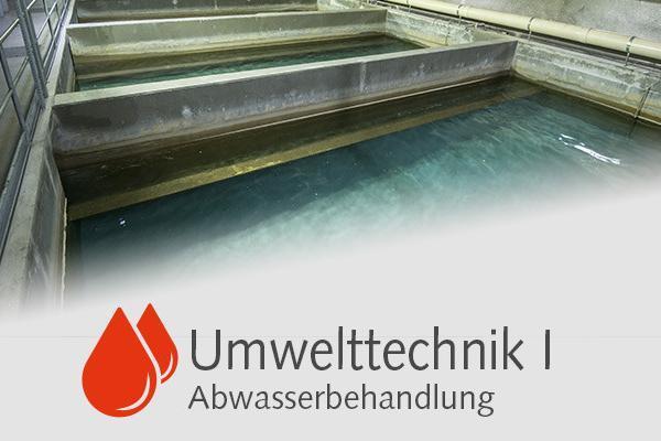 Umwelttechnik Teil 1 – Abwasserbehandlung