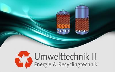 Umwelttechnik Teil 2 – Energie- und Recyclingtechnik